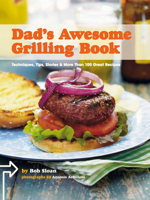 Title details for Dad's Awesome Grilling Book by Bob Sloan - Available