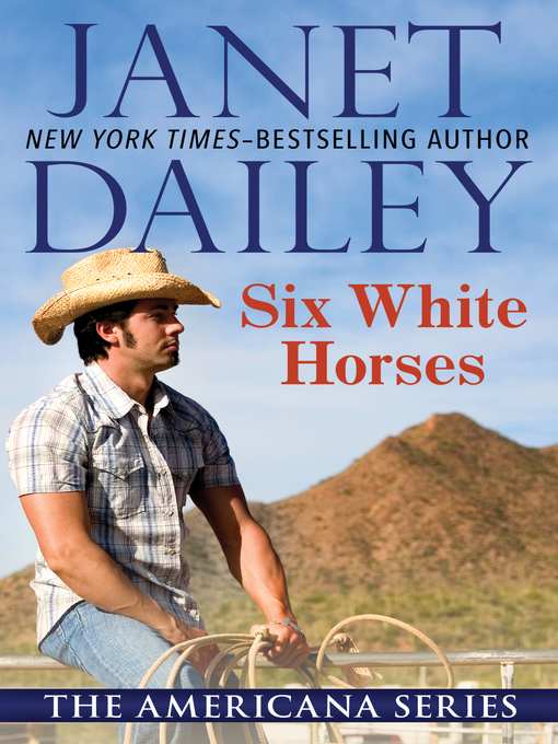 Title details for Six White Horses by Janet Dailey - Available