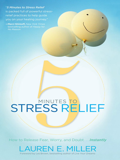 Title details for 5 Minutes to Stress Relief by Lauren E. Miller - Wait list