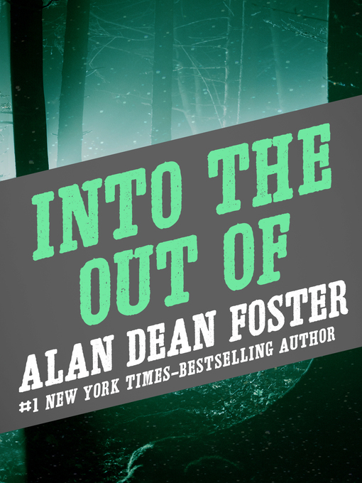 Title details for Into the Out Of by Alan Dean Foster - Wait list
