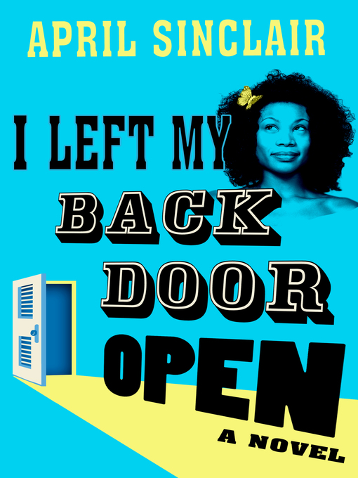 Title details for I Left My Back Door Open by April Sinclair - Available