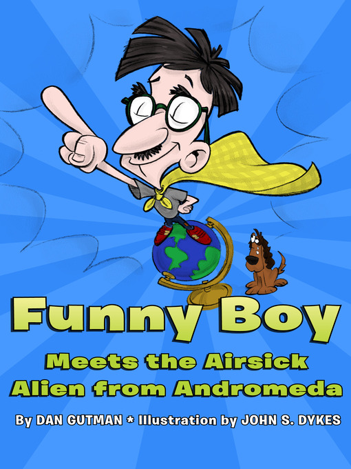 Title details for Funny Boy Meets the Airsick Alien from Andromeda by Dan Gutman - Available
