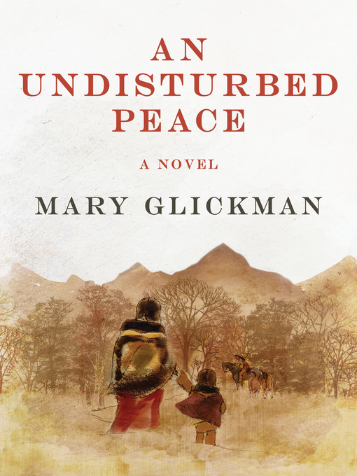 Title details for An Undisturbed Peace by Mary Glickman - Available