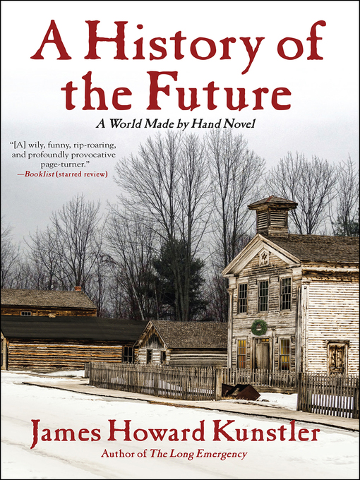 Title details for A History of the Future by James Howard Kunstler - Available