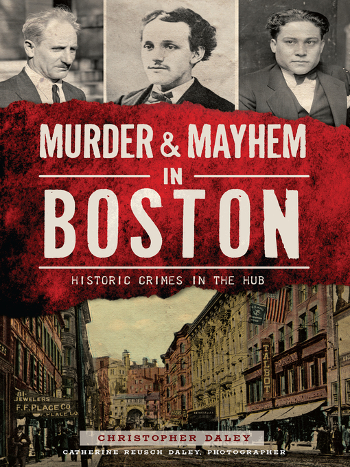 Title details for Murder & Mayhem in Boston by Christopher Daley - Available