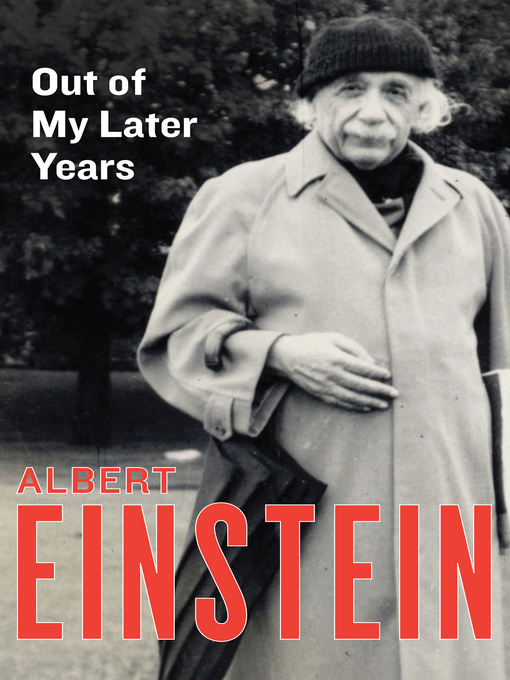 Title details for Out of My Later Years by Albert Einstein - Available