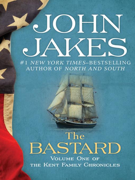 Title details for The Bastard by John Jakes - Wait list