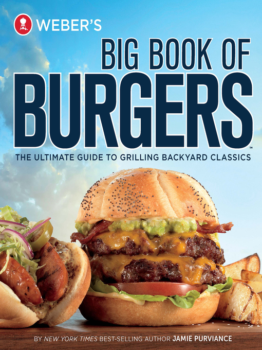 Title details for Weber's Big Book of Burgers by Jamie Purviance - Available