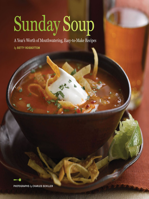 Title details for Sunday Soup by Betty Rosbottom - Available