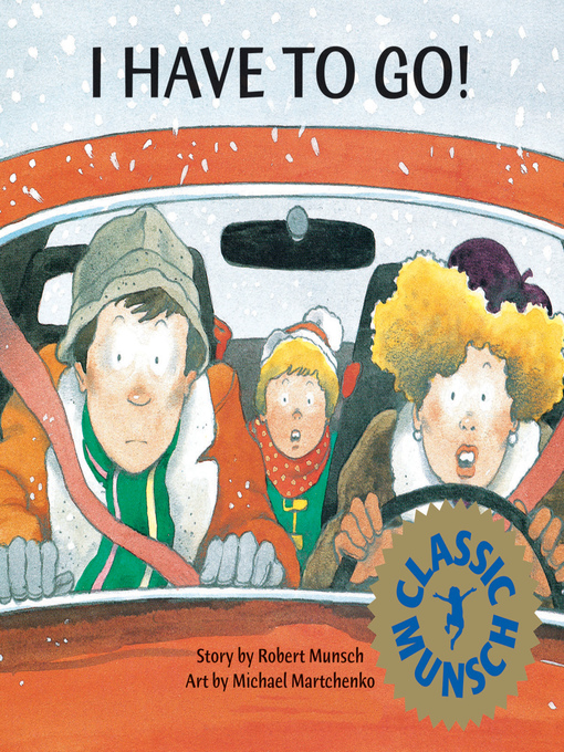 Title details for I Have to Go! by Robert Munsch - Wait list