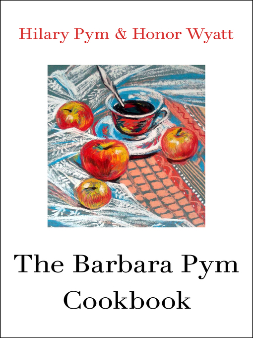 Title details for Barbara Pym Cookbook by Hilary Pym - Available