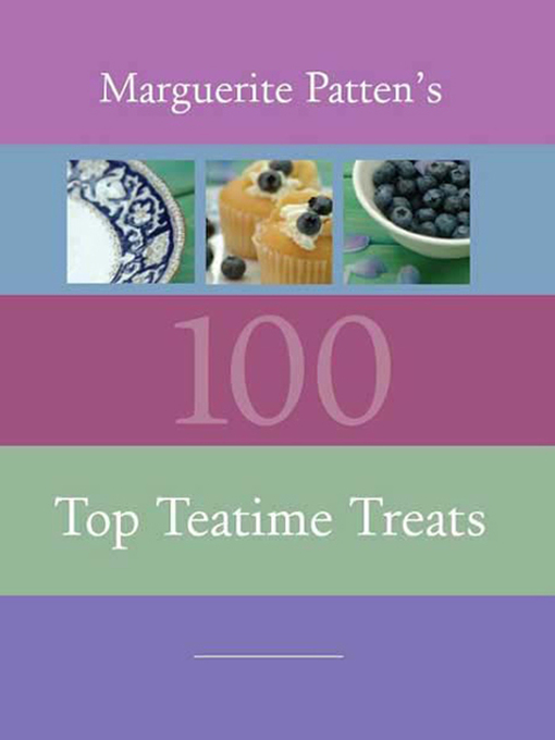 Title details for Marguerite Patten's 100 Top Teatime Treats by Marguerite Patten - Available