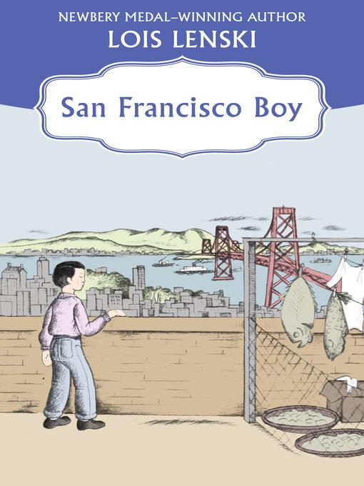 Title details for San Francisco Boy by Lois Lenski - Available