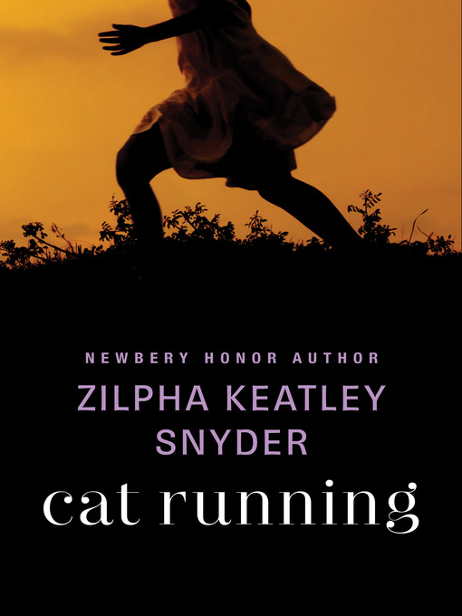 Title details for Cat Running by Zilpha Keatley Snyder - Available