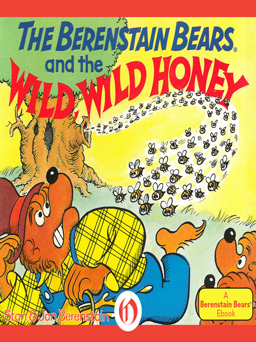 Title details for Berenstain Bears and the Wild, Wild Honey by Stan Berenstain - Available