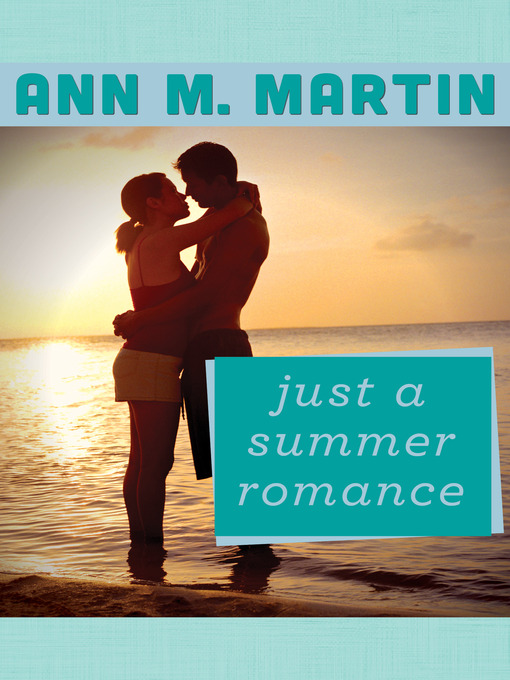 Title details for Just a Summer Romance by Ann M. Martin - Wait list