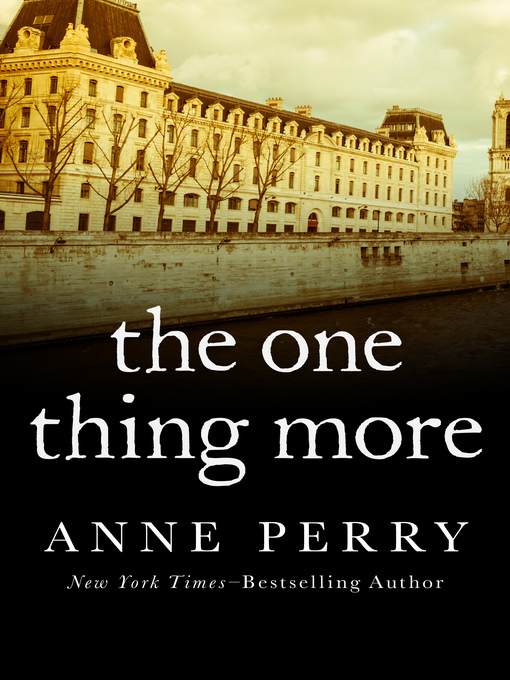 Title details for One Thing More by Anne Perry - Available