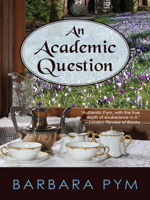 Title details for An Academic Question by Barbara Pym - Available