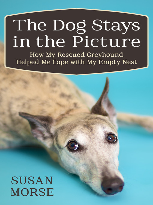 Title details for The Dog Stays in the Picture by Susan Morse - Available