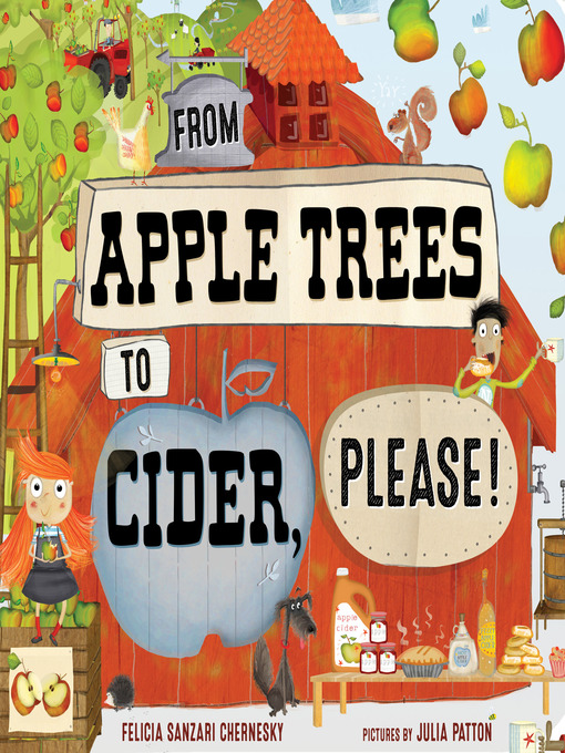 Title details for From Apple Trees to Cider, Please! by Felicia Sanzari Chernesky - Available