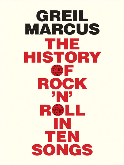 Title details for History of Rock 'n' Roll in Ten Songs by Greil Marcus - Wait list