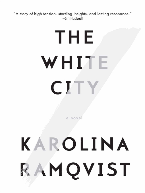Title details for The White City by Karolina Ramqvist - Wait list