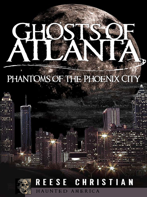 Title details for Ghosts of Atlanta by Reese Christian - Available