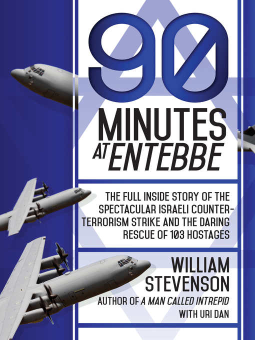 Title details for 90 Minutes at Entebbe by William Stevenson - Available