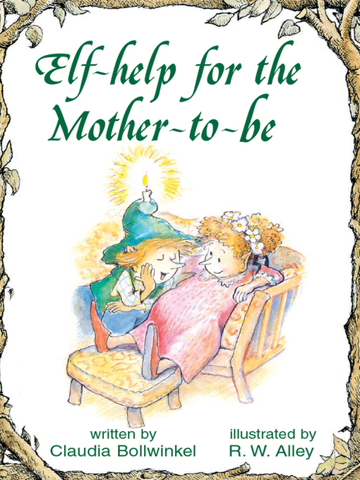 Title details for Elf-help for the Mother-to-be by R. W. Alley - Available