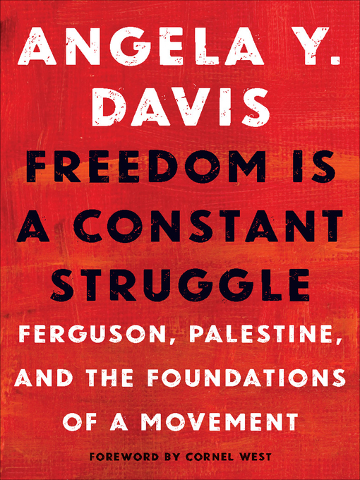 Title details for Freedom Is a Constant Struggle by Angela Y. Davis - Wait list