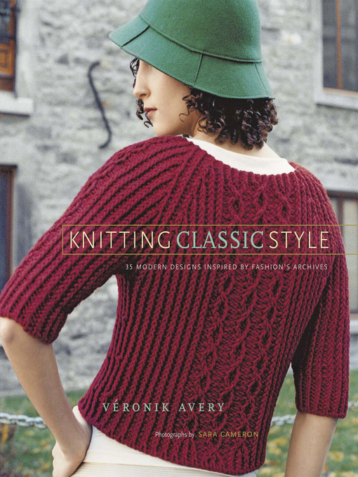 Title details for Knitting Classic Style by Véronik Avery - Available