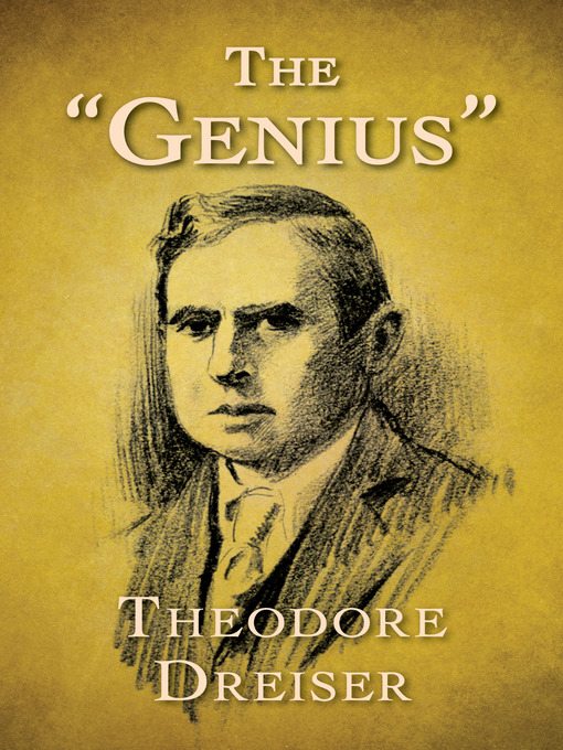 """Title details for The """"Genius"""" by Theodore Dreiser - Available"""