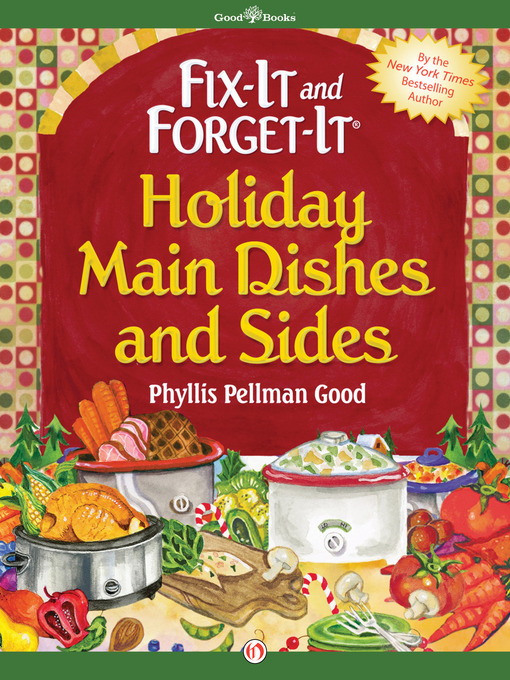 Title details for Fix-It and Forget-It Holiday Main Dishes and Sides by Phyllis Pellman Good - Available