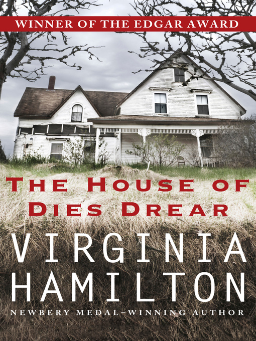 Title details for The House of Dies Drear by Virginia  Hamilton - Available