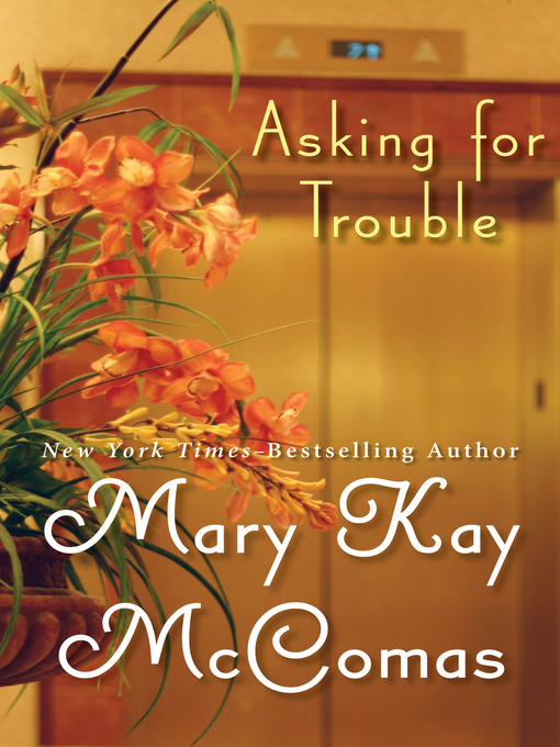 Title details for Asking for Trouble by Mary Kay McComas - Wait list