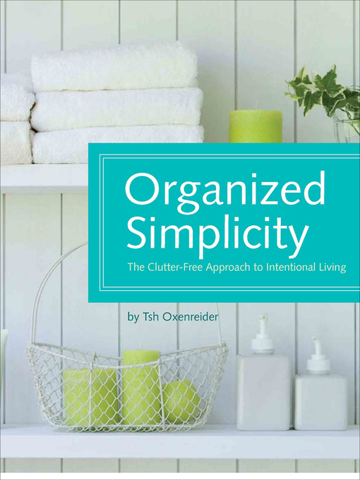 Title details for Organized Simplicity by Tsh Oxenreider - Available