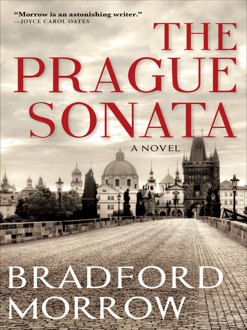 Title details for The Prague Sonata by Bradford Morrow - Available