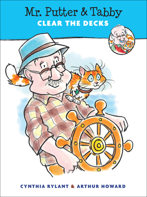 Title details for Mr. Putter & Tabby Clear the Decks by Cynthia Rylant - Wait list