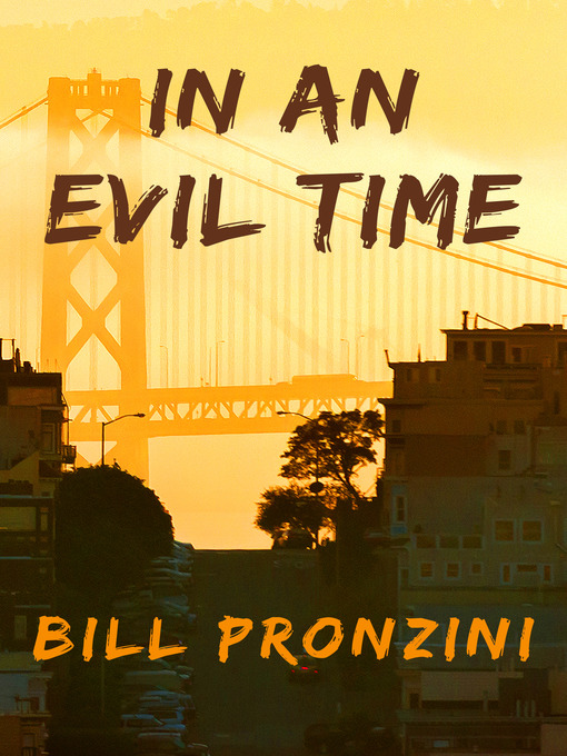 Title details for In an Evil Time by Bill Pronzini - Available