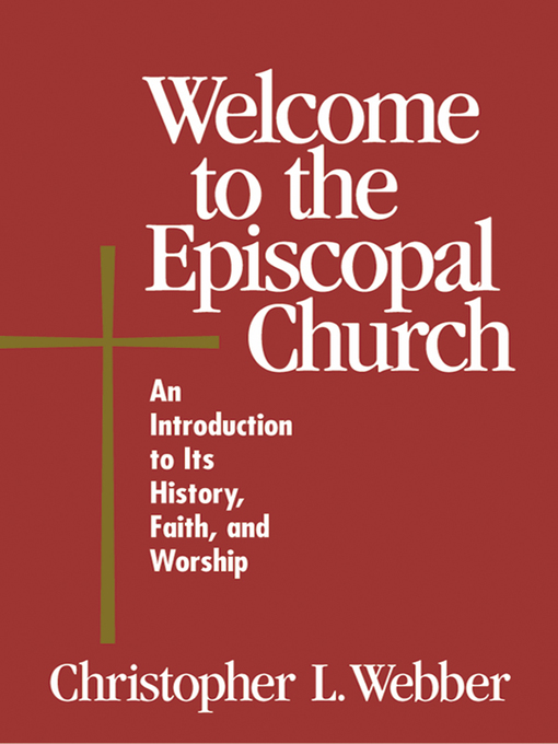 Title details for Welcome to the Episcopal Church by Christopher L. Webber - Available