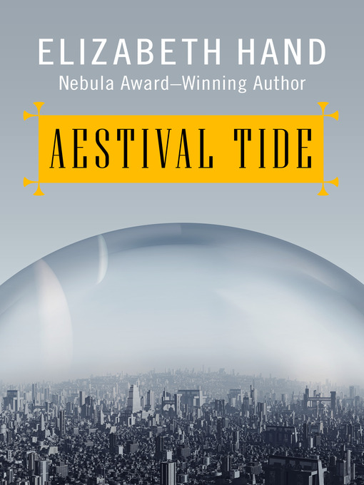 Title details for Aestival Tide by Elizabeth Hand - Available