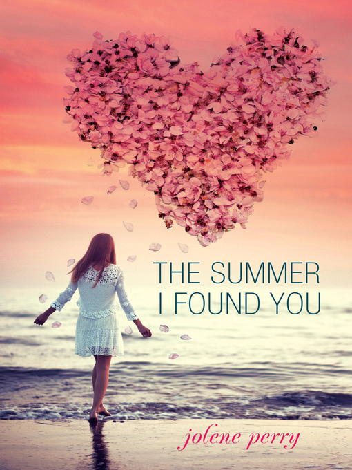 Title details for Summer I Found You by Jolene Perry - Available
