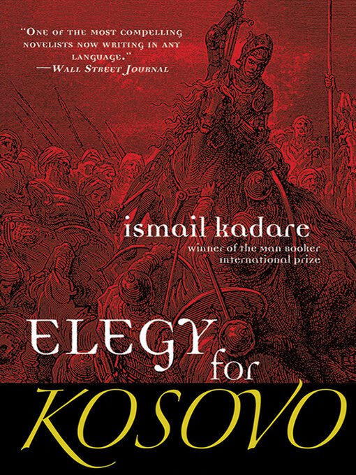 Title details for Elegy for Kosovo by Ismail Kadare - Available