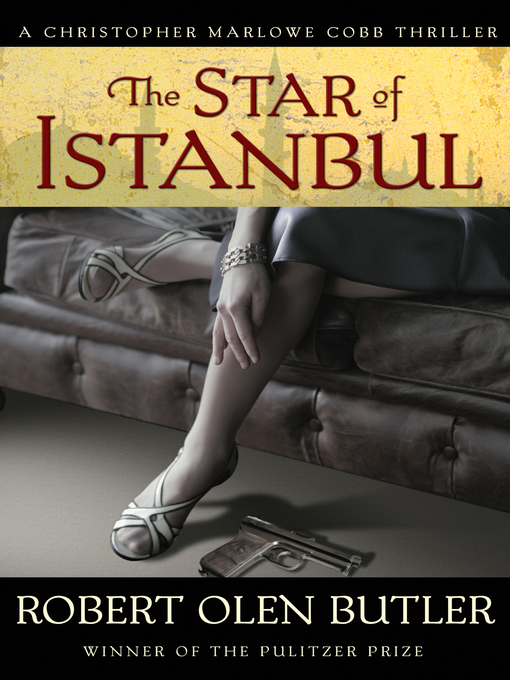Title details for The Star of Istanbul by Robert  Olen Butler - Available