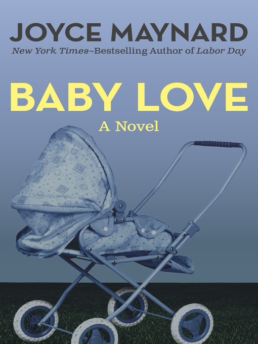 Title details for Baby Love by Joyce Maynard - Available