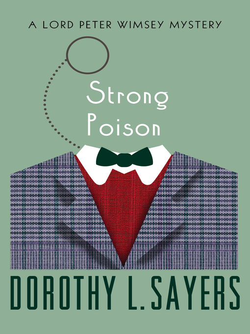 Title details for Strong Poison by Dorothy L. Sayers - Available