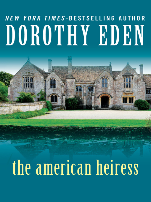Title details for American Heiress by Dorothy Eden - Available