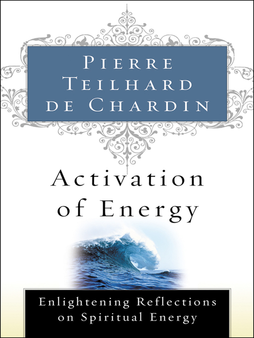 Title details for Activation of Energy by Pierre Teilhard de Chardin - Available