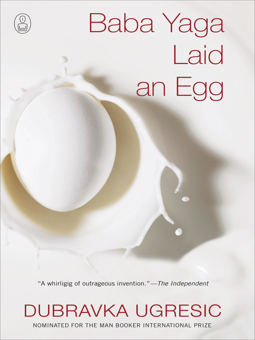 Title details for Baba Yaga Laid an Egg by Dubravka Ugresic - Available