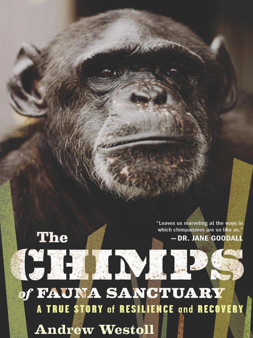 Title details for The Chimps of Fauna Sanctuary by Andrew Westoll - Available